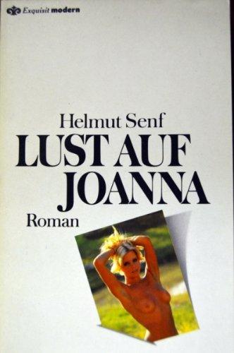 Lust auf Joanna. Roman.