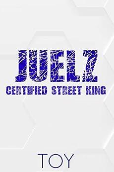 Juelz: Certified Street King