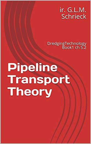 Pipeline Transport Theory: DredgingTechnology Book1 ch 5.2 (Dredging Technology)