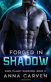 Forged in Shadow (Dark Planet Warriors)