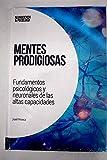Mentes prodigiosas: Fundamentos psicológicos y neuronales de las altas capacidades (Neurociencia&Psicología)