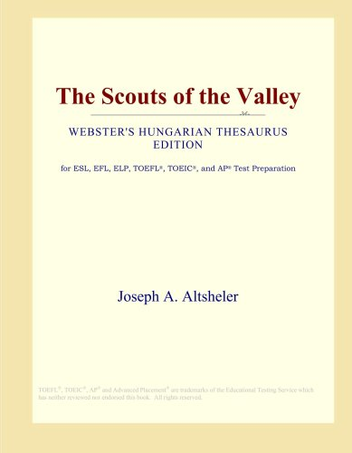 The Scouts of the Valley (Webster\'s Hungarian Thesaurus Edition)