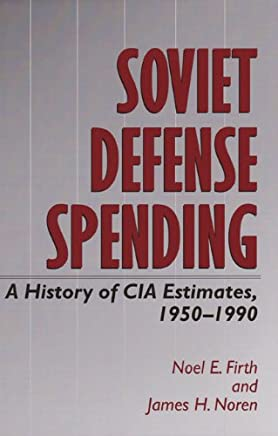 Soviet Defense Spending: A History of CIA Estimates, 1950-1990