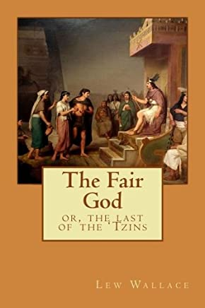The Fair God: or, the last of the Tzins