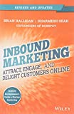 Inbound Marketing, Revised and Updated: Attract, Engage, and Delight Customers Online.