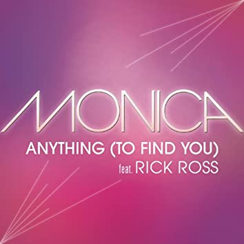 Anything (To Find You)