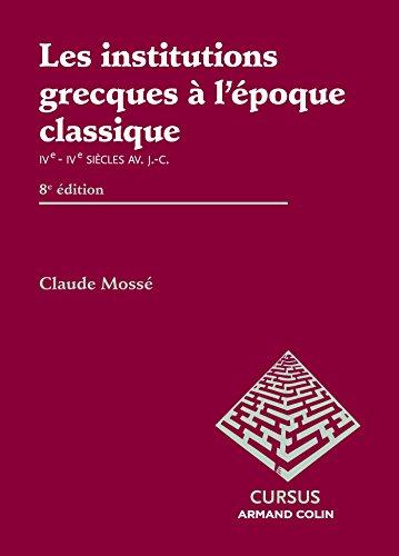Les institutions grecques à l'époque classique: Ve - IVe siècles av. J.-C.