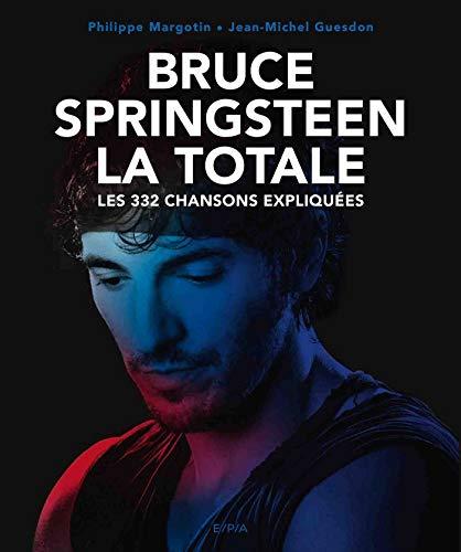 Bruce Springsteen, La Totale: Les 332 chansons expliquées