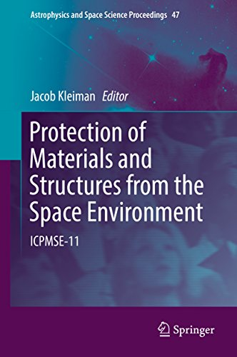 Protection of Materials and Structures from the Space Environment: ICPMSE-11 (Astrophysics and Space...