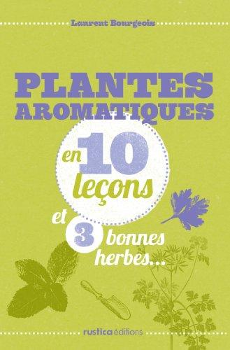 Les plantes aromatiques en 10 leçons