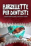 Barzellette per dentisti: 150 battute divertenti per dentiste, igienisti dentali e assistenti