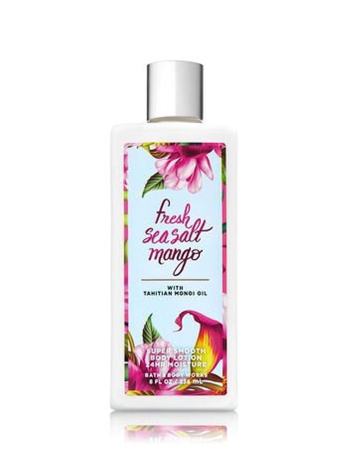 人道的ここに上げる【Bath&Body Works/バス&ボディワークス】 ボディローション フレッシュシーソルトマンゴー Super Smooth Body Lotion Fresh Sea Salt Mango 8 fl oz/236 mL [並行輸入品]