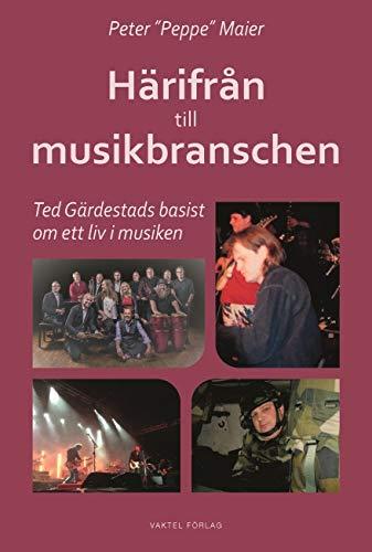 Härifrån till musikbranschen : Ted Gärdestads basist 1991-1996 berättar om ett liv i musikbranschen