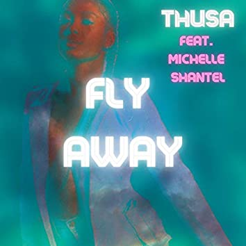 Fly Away (feat. Michelle Shantel)
