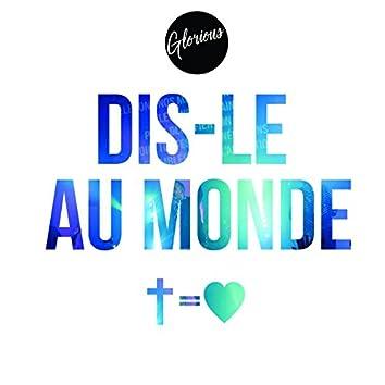 Dis-Le Au Monde