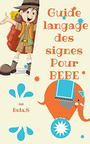 Langue des signes dès 6 mois: Langue des signes pour bébé dès 6 mois
