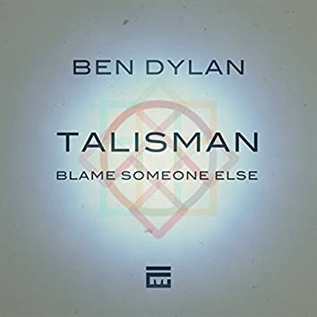 Talisman/ Blame Someone Else