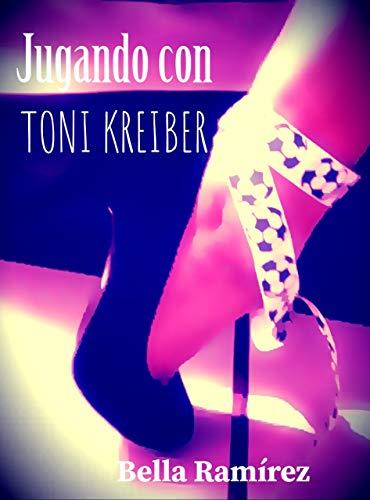 Jugando con Toni Kreiber de Bella Ramírez