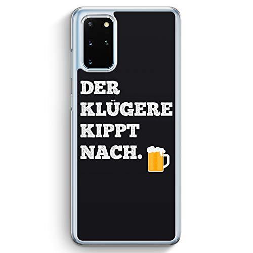 Der Klügere Kippt Nach. Bier - Hülle für Samsung Galaxy S20+ Plus - Motiv Design Spruch Lustig Cool Witzig - Cover Hardcase Handyhülle Schutzhülle Hülle Schale