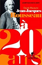 Jean-Jacques Rousseau à 20 ans : Un impétueux désir de liberté