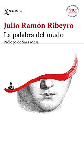 La palabra del mudo (ed. conmemorativa): Prólogo de Sara Mesa (Biblioteca Breve)