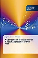 A Comparison of Instrumental & Vocal Approaches within Jazz
