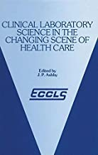 Clinical Laboratory Science in the Changing Scene of Health Care: Proceedings of the sixth ECCLS Seminar held at Cologne, West Germany, 8th–10th May, 1985
