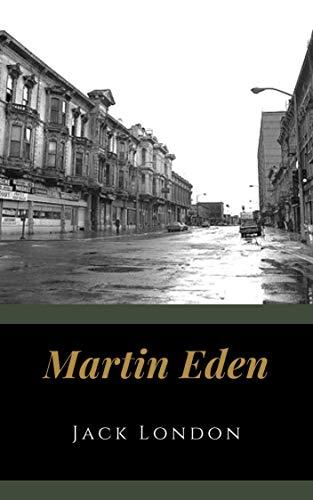 Martin Eden: Original Classics and Annotated (English Edition)