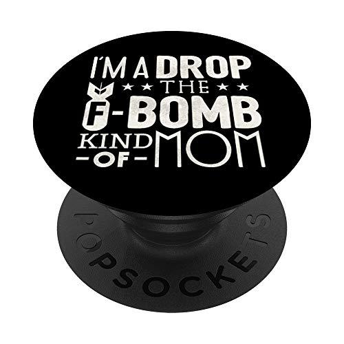 Funny Mom T shirt - Im a drop the f bomb kind of mom PopSockets Supporto e Impugnatura per Smartphone e Tablet