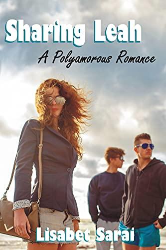 Sharing Leah: A Polyamorous Romance by [Lisabet Sarai]