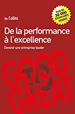De la performance à l'excellence - Devenir une entreprise leader de Jim Collins