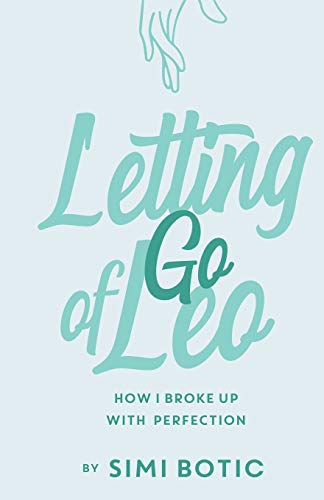 Letting Go of Leo: How I Broke Up with Perfection
