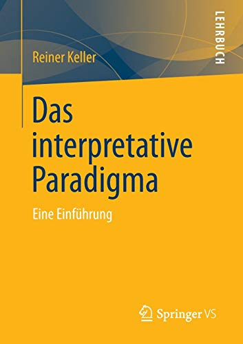 Das Interpretative Paradigma: Eine Einführung