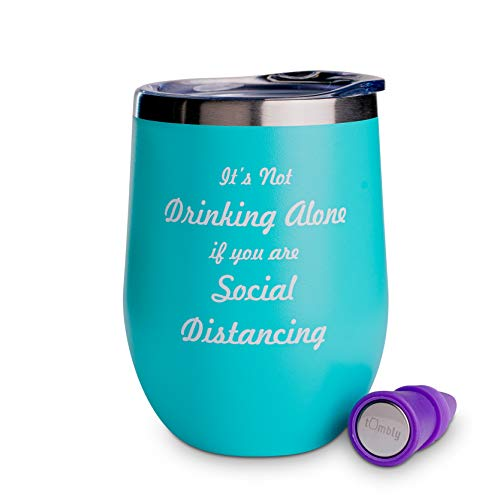 It's Not Drinking Alone If You Are Social Distancing –Funny Wine Tumbler - Social Distancing Wine Glass