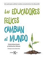 Los educadores felices cambian el mundo/ Happy Educators Change the World