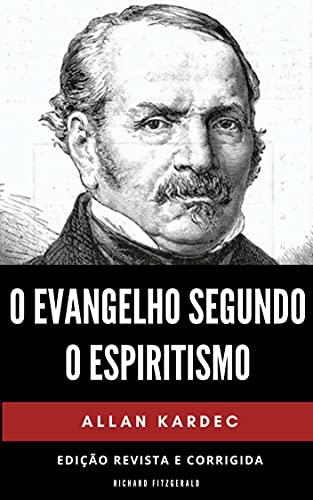 O Evangelho Segundo o Espiritismo: Edição Revista e Corrigida