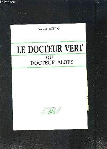 Docteur vert ou docteur Aloes Comment profiter des bienfaits de l aloe vera