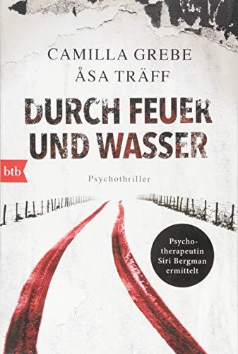 Durch Feuer und Wasser: Psychothriller (Psychotherapeutin Siri Bergmann ermittelt, Band 5)