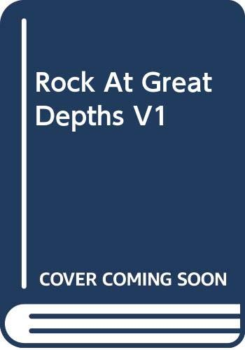 Rock at Great Depths, Vol. 1: Rock Mechanics and Rock Physics at Great Depth / Méchanique des roche