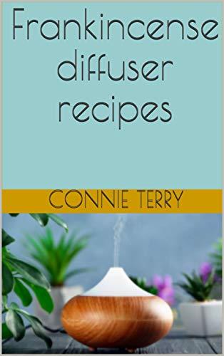 Frankincense diffuser recipes (English Edition)