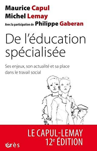 De l'éducation spécialisée: Ses enjeux, son actualité et sa place dans le travail social