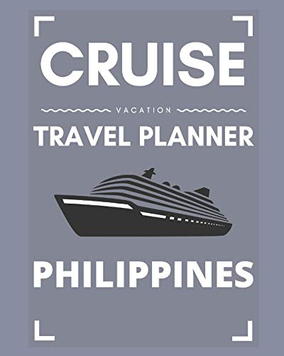 Cruise Vacation Travel Planner Philippines: 2019 or 2020 Ocean Voyage of a Lifetime for the Family or Couples
