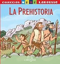 Prehistoria, la - mini larousse Mini Larousse larousse: Amazon.es: Aa.Vv.: Libros