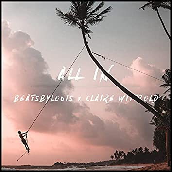 All In (feat. Claire Wittbold)