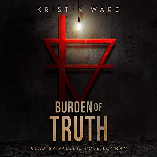 Burden of Truth Audiobook By Kristin Ward cover art