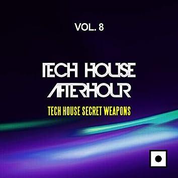 Tech House Afterhour, Vol. 8 (Tech House Secret Weapons)