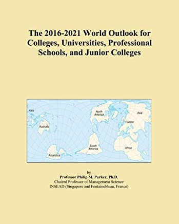 The 2016-2021 World Outlook for Colleges, Universities, Professional Schools, and Junior Colleges