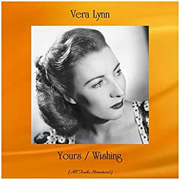 Yours / Wishing (All Tracks Remastered)