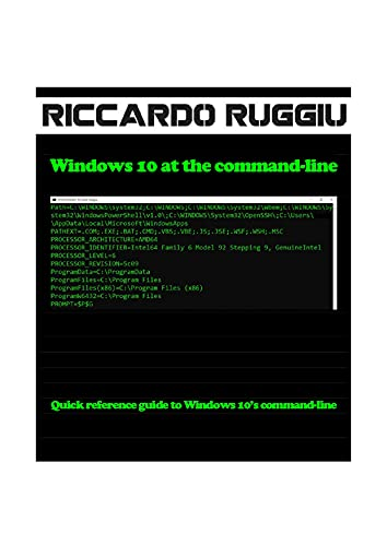 Windows 10 at the command-line: Quick reference guide to Windows 10's command-line (English Edition)