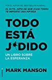 Todo está j*dido: Un libro sobre la esperanza (No Ficción)...
